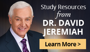 Study Resources from Dr. David Jeremiah - Learn More