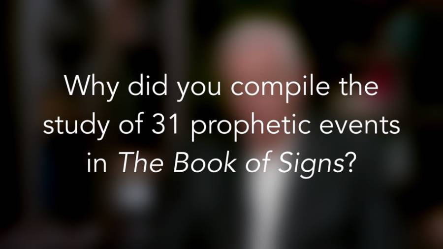Why did you compile the study of 31 prophecy events in The Book of Signs?