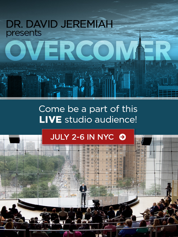 Dr. David Jeremiah presents OVERCOMER - come be a part of this LIVE studio audience, July 2-6 in NYC
