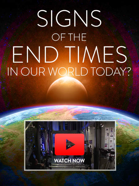 Signs of the End Times in Our World Today - Watch Now