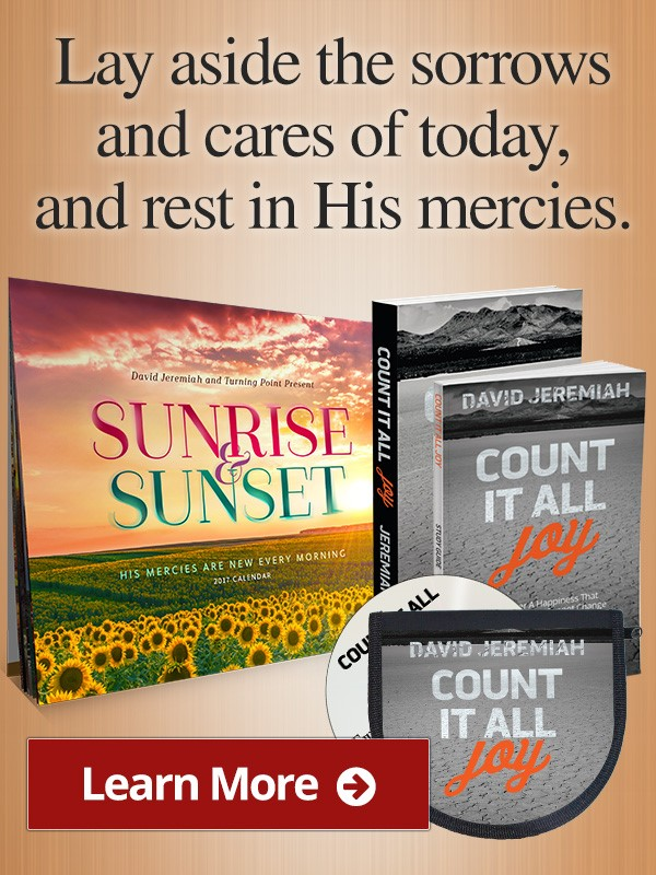 Lay aside the sorrows and cares of today, and rest in His mercies, Sunrise and Sunset Calendar - Learn More